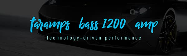 Taramp's BASS 1200 Amp - Technology Driven Performance