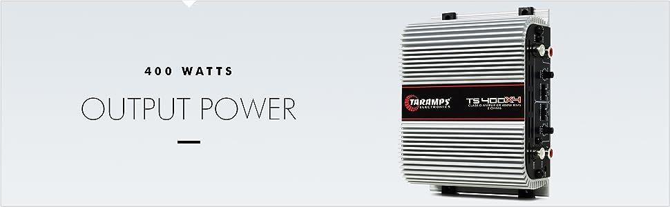 400 Watts Output Power