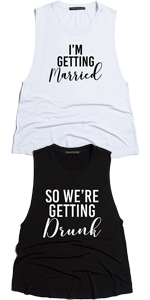 9cd57edecb066 ... for bridal party · future mrs wifey im getting married so were getting  drunk bridal tanks honeymoon vibes bachelorette ...