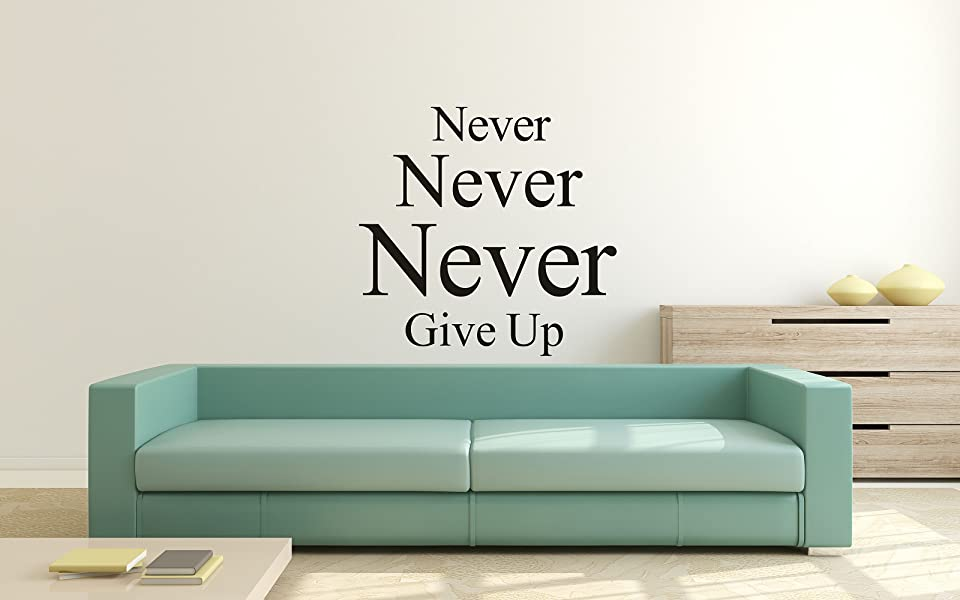LUCKKYY Never Never Never Give Up Wall Decal Vinyl Wall Art Decals - How do i put up a wall sticker