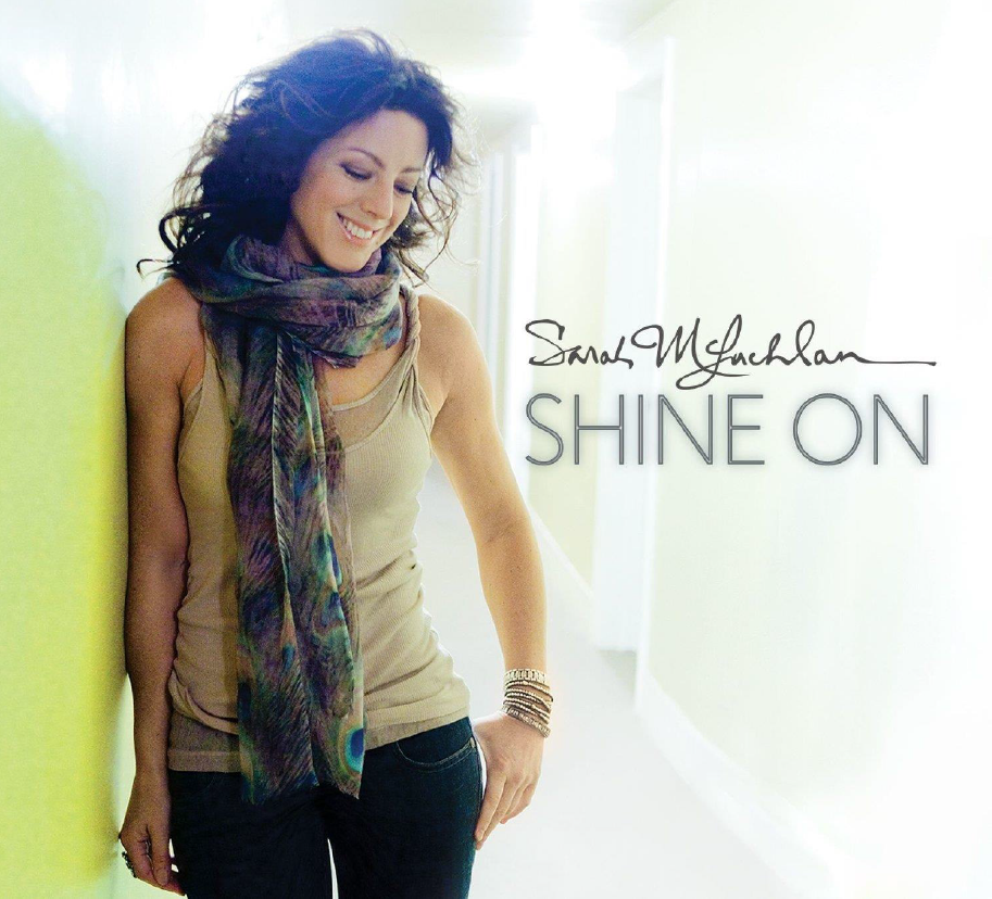 Sarah McLachlan -- Shine On