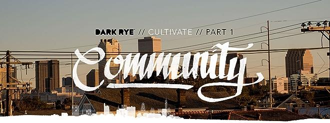 Dark Rye :: Cultivate :: Part 1 :: Community
