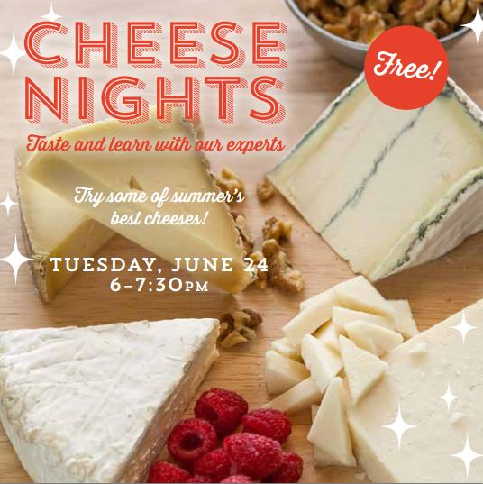 Cheese Nights | Tuesday, June 24, 6-7:30 PM