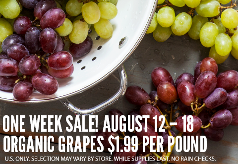 One Week Sale! August 12-18 | Organic Grapes $1.99 per Pound.
