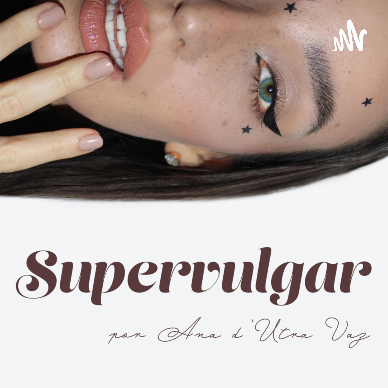 SUPERVULGAR Podcast