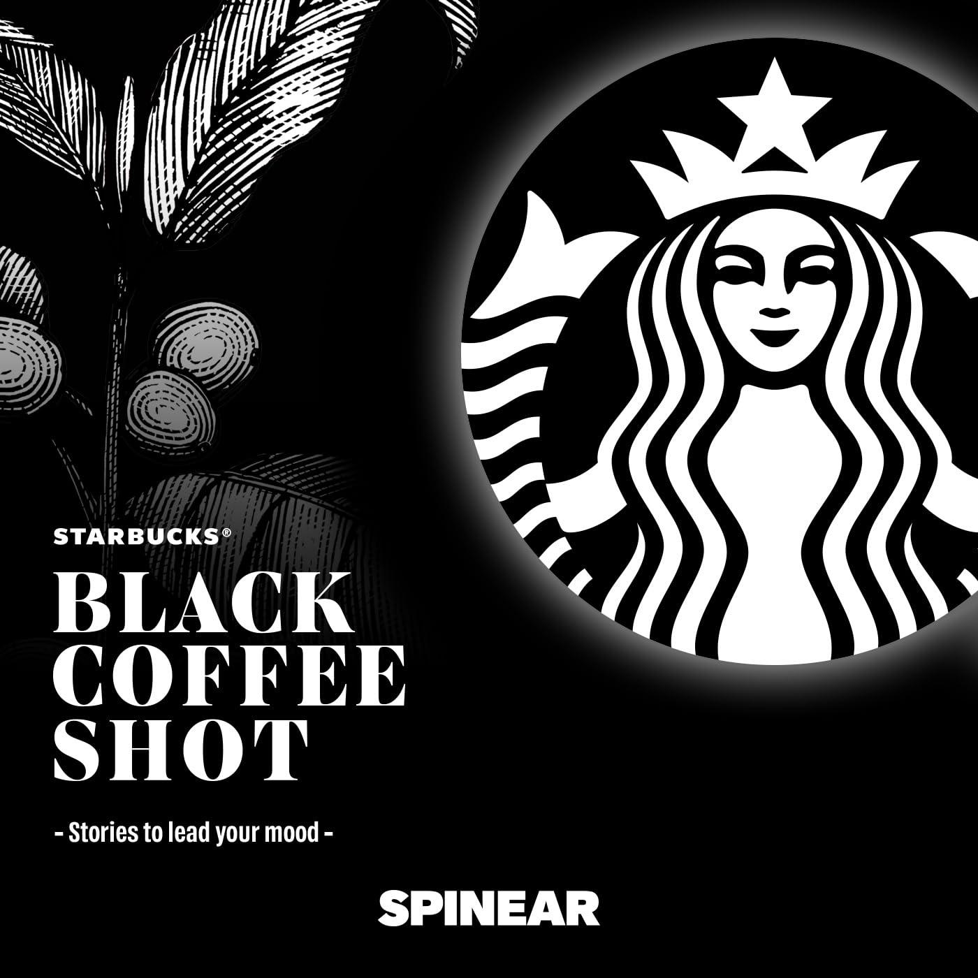 STARBUCKS® BLACK COFFEE SHOT -Stories to lead your mood-