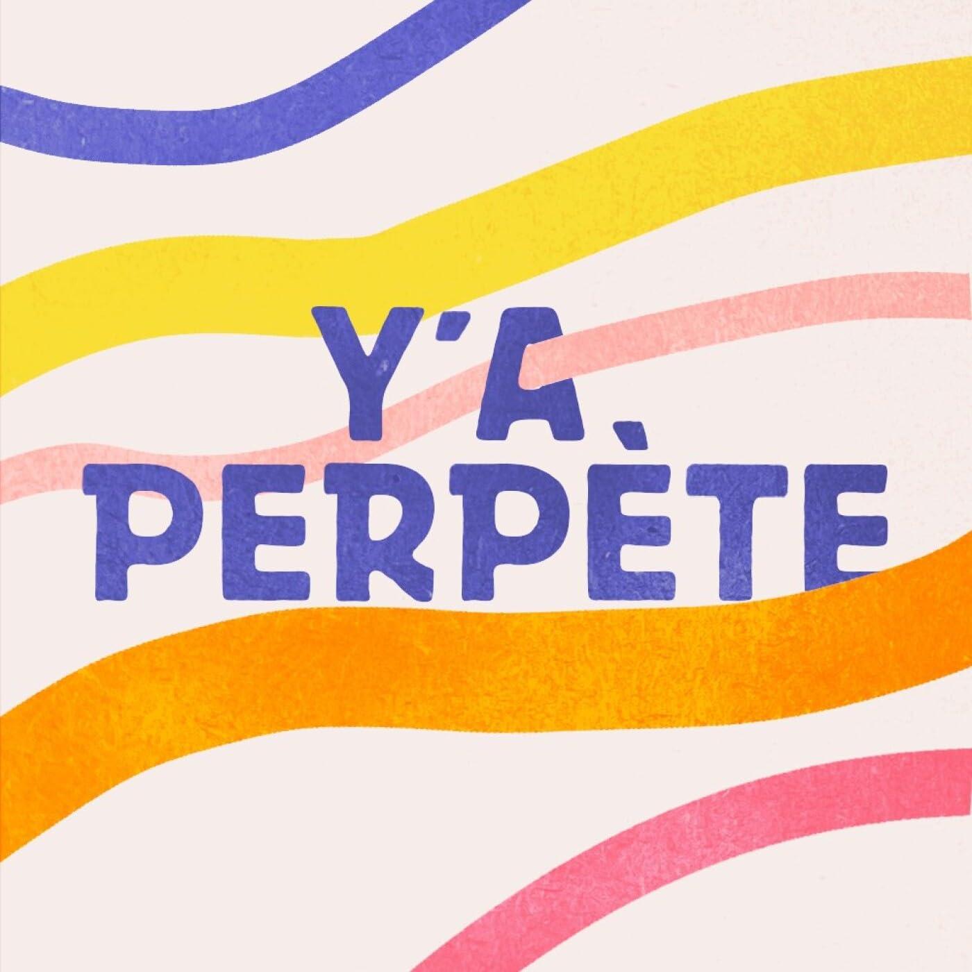Y'a Perpète