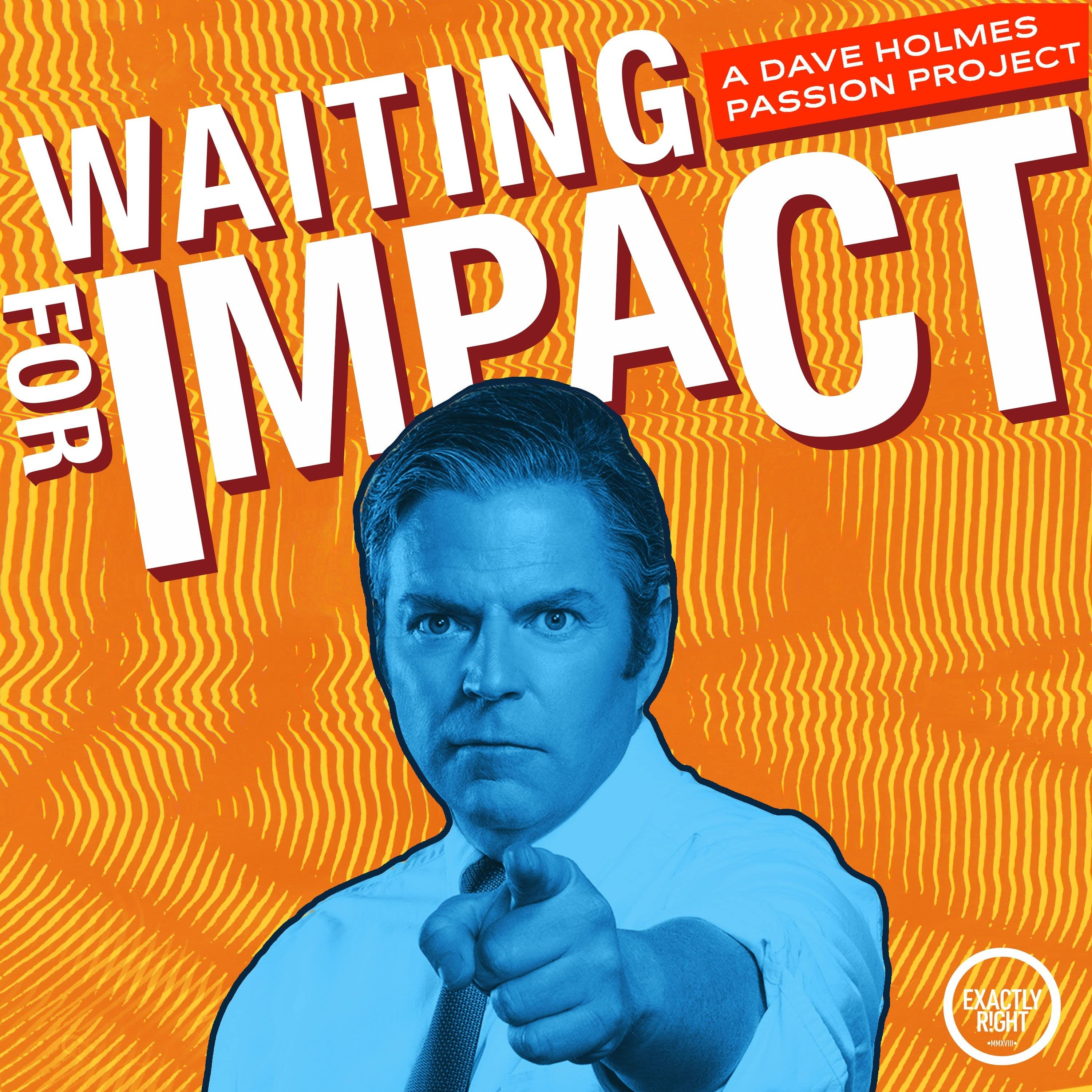 Waiting for Impact