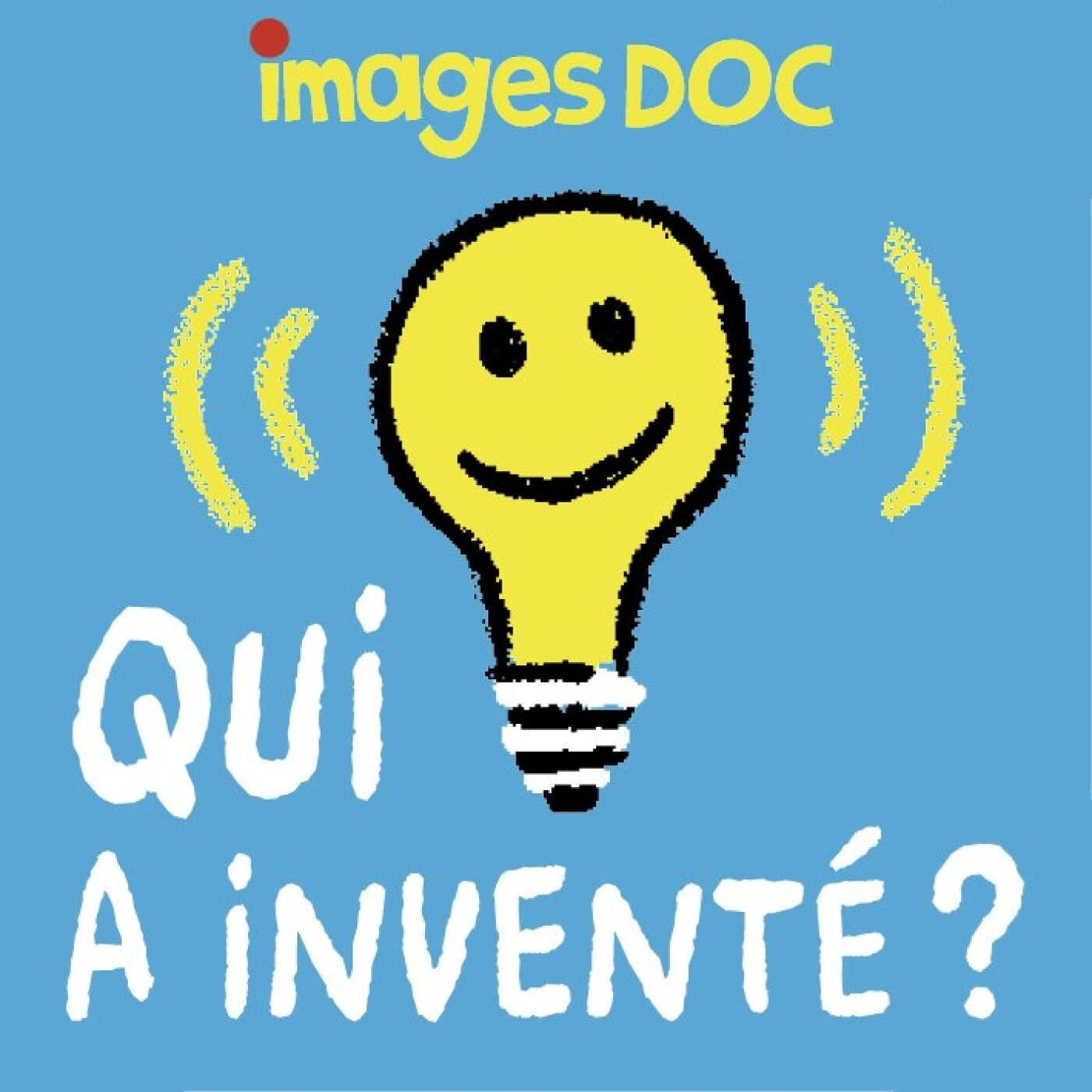 Qui a inventé ?
