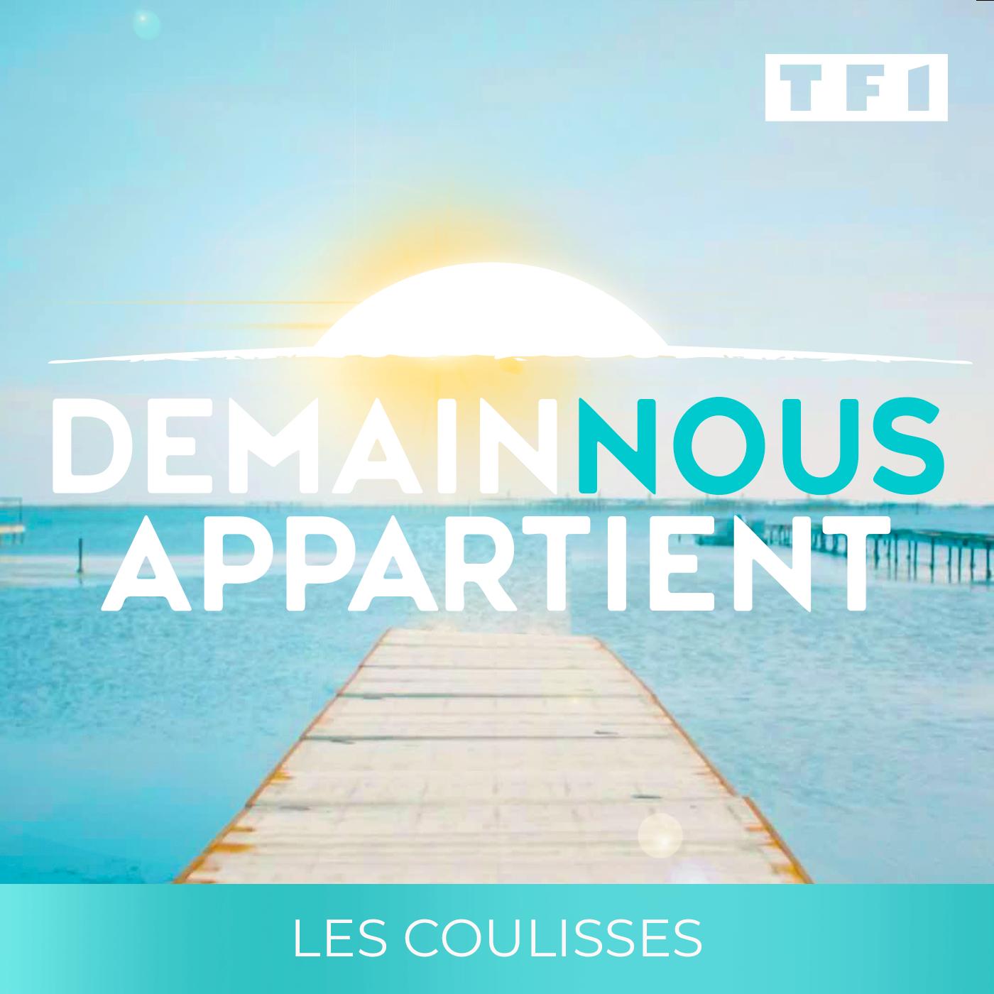 DEMAIN NOUS APPARTIENT - LES COULISSES