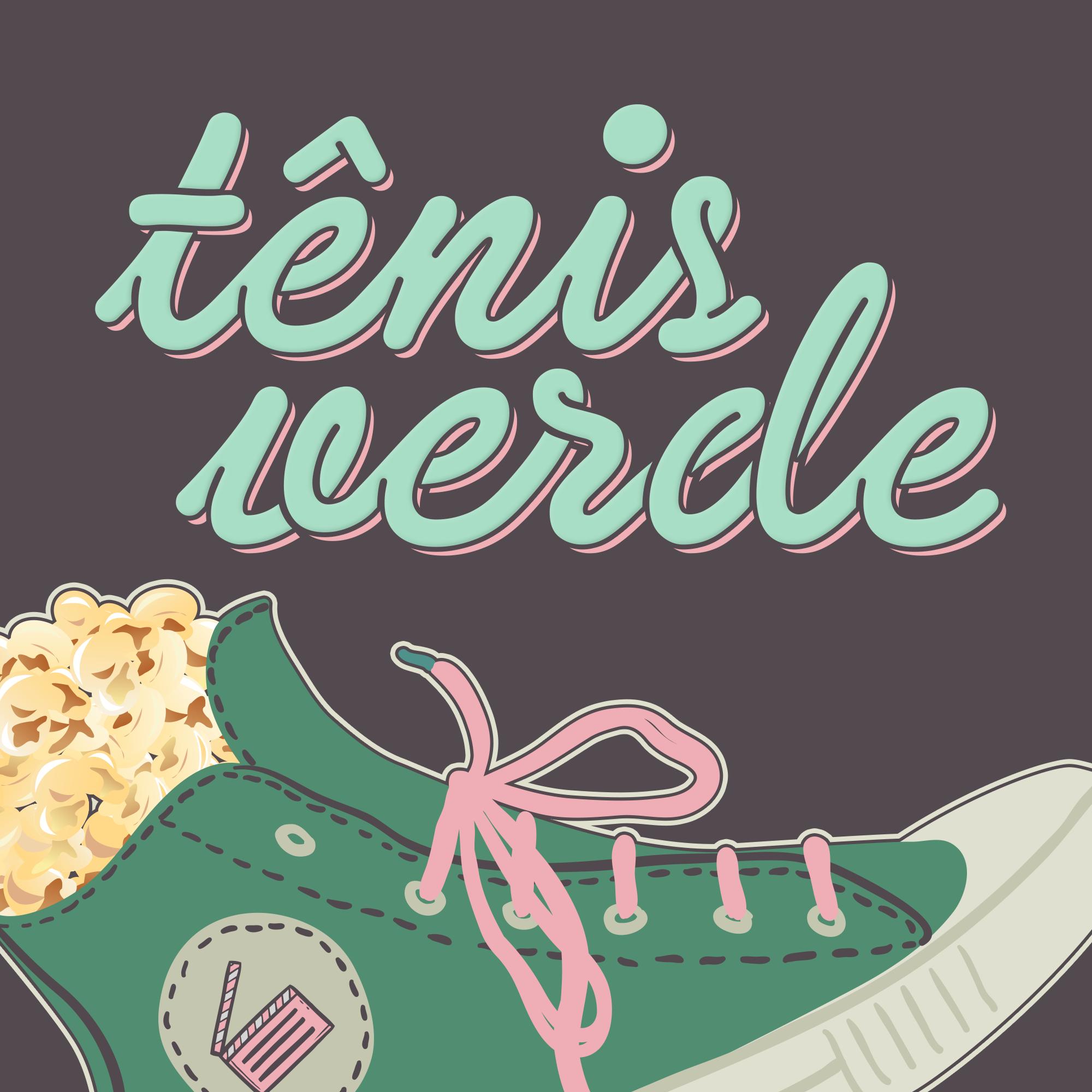 Tênis Verde | Podcast de Cinema e Séries