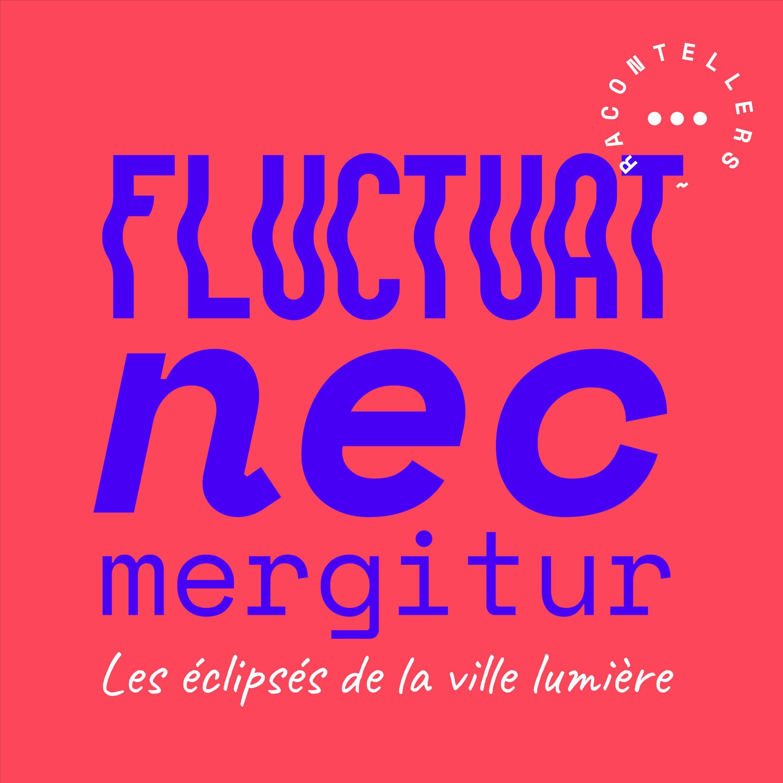 Fluctuat Nec Mergitur - Les éclipsés de la Ville Lumière