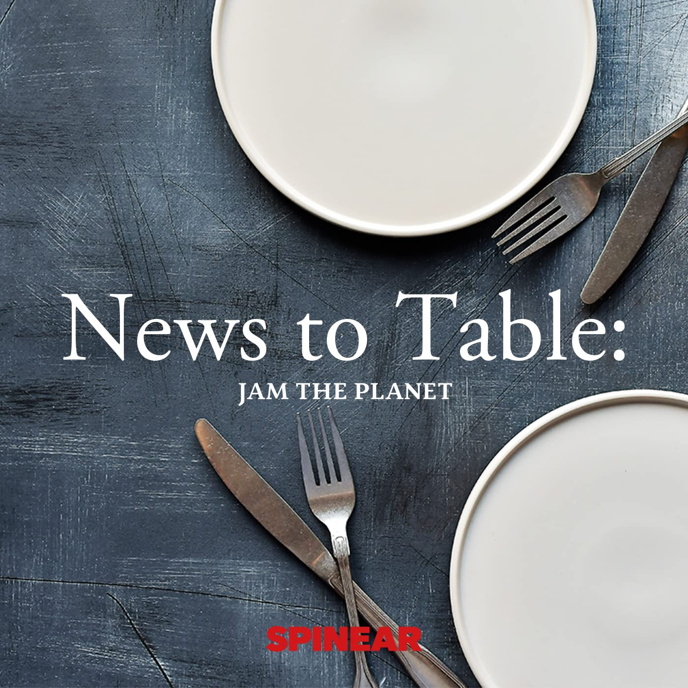 News to Table: JAM THE PLANET