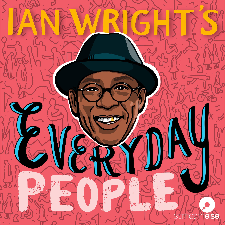 Ian Wright's Everyday People