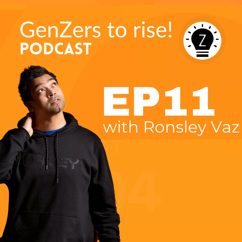 A serial entrepreneur's lessons for Gen Z with Ronsley Vaz