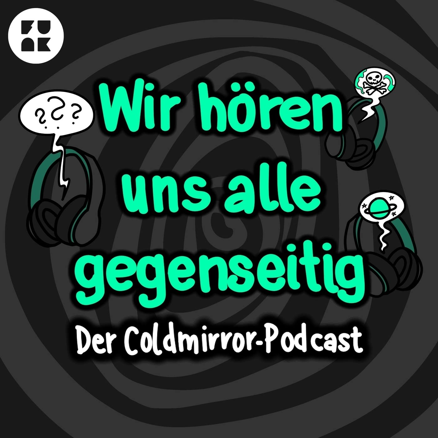 Wir hören uns alle gegenseitig – der Coldmirror-Podcast