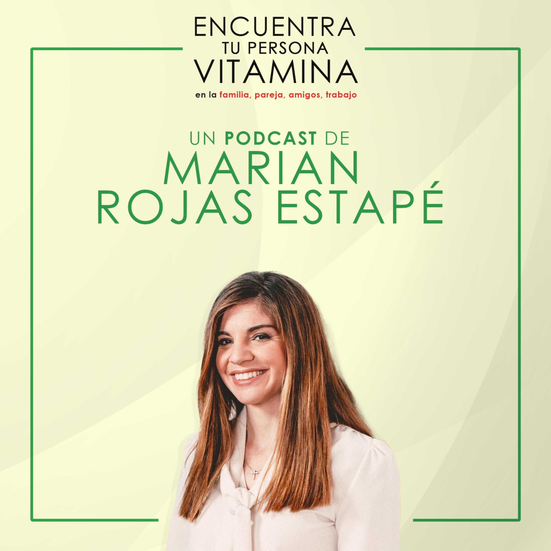 Encuentra tu persona vitamina, de Marian Rojas Estapé