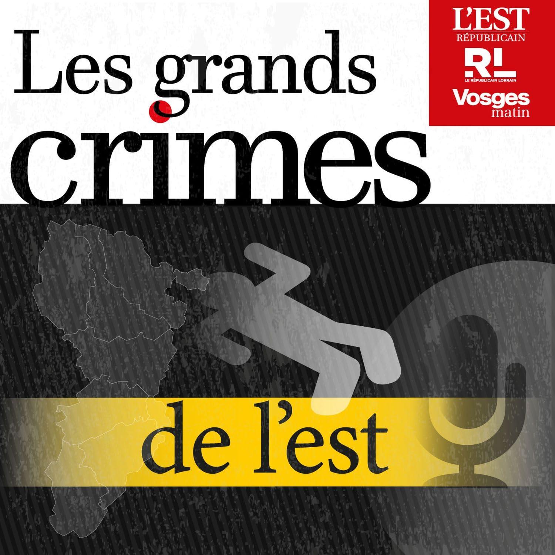 Les grands crimes de l'est