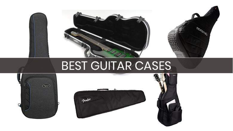7 Best Guitar Cases: Your Buyer's Guide (2018)