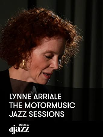Lynne Arriale - The MotorMusic Jazz Sessions