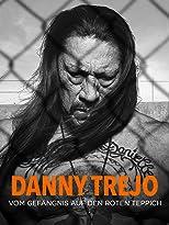 Danny Trejo - Vom Gefängnis auf den roten Teppich
