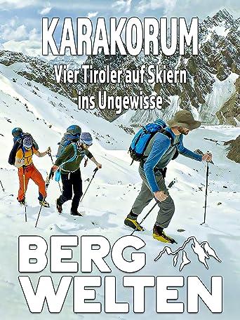 Karakorum - Vier Tiroler auf Skiern ins Ungewisse