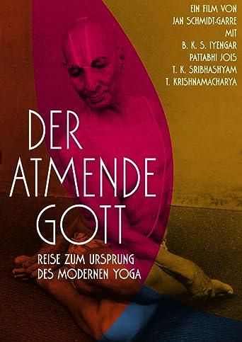 Der atmende Gott - Reise zum Ursprung des modernen Yoga
