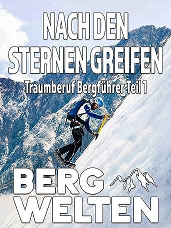 Nach den Sternen greifen - Traumberuf Bergführer Teil 1