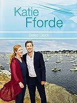 Katie Fforde: Bellas Glück