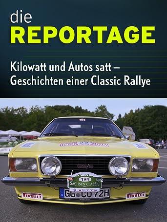 Die Reportage: Kilowatt und Autos satt - Geschichten einer Classic Rallye