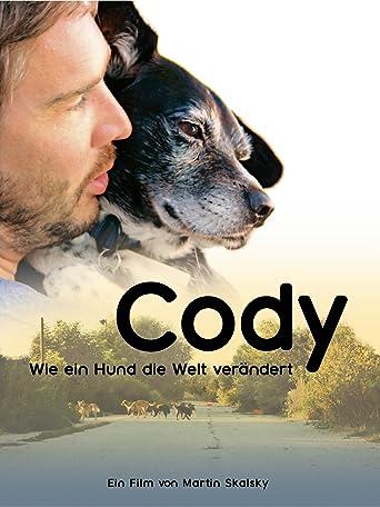 Cody - Wie ein Hund die Welt verändert