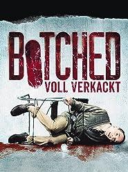 Botched - Voll verkackt