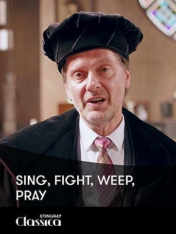 Singen, Kämpfen, Weinen, Beten