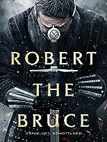 Robert The Bruce - König von Schottland