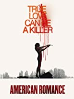 American Romance: True Love can be a Killer