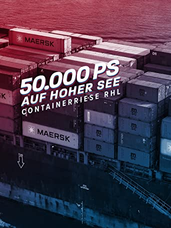 50.000 PS auf hoher See - Containerriese RHL Calliditas