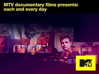 MTV Documentary Films Presents: Each & Every day