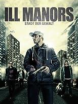 Ill Manors - Stadt der Gewalt