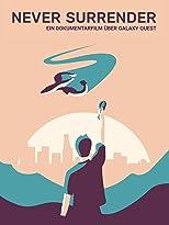 Never Surrender - Ein Dokumentarfilm über Galaxy Quest