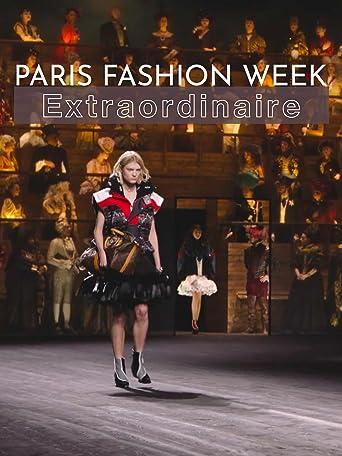 Paris Fashion Week - Extraordinaire