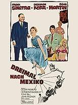 Dreimal nach Mexiko