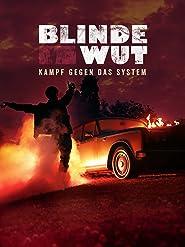 Blinde Wut - Kampf gegen das System