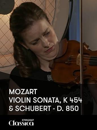 Mozarts Violinsonate, K. 454 und Schubert, D. 850