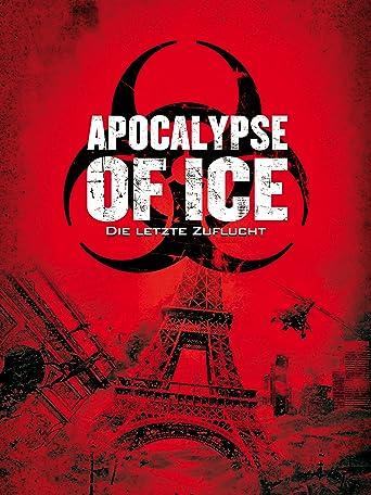 Apocalypse of Ice: Die letzte Zuflucht