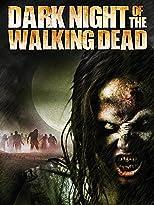 Dark Night of the Walking Dead