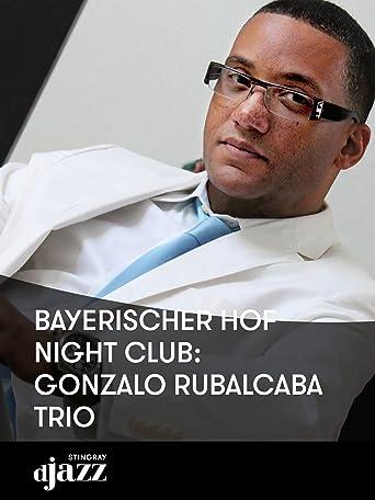 Bayerischer Hof Night Club: Gonzalo Rubalcaba Trio