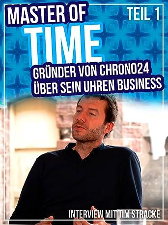 Master of Time - Gründer von Chrono24 über sein Uhren Business - #1