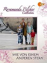 Rosamunde Pilcher: Wie von einem anderen Stern