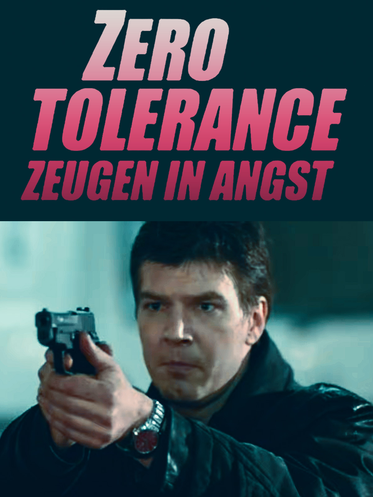 Zero Tolerance - Zeugen in Angst