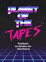 Planet of the Tapes - Flashback ins Zeitalter der Videotheken